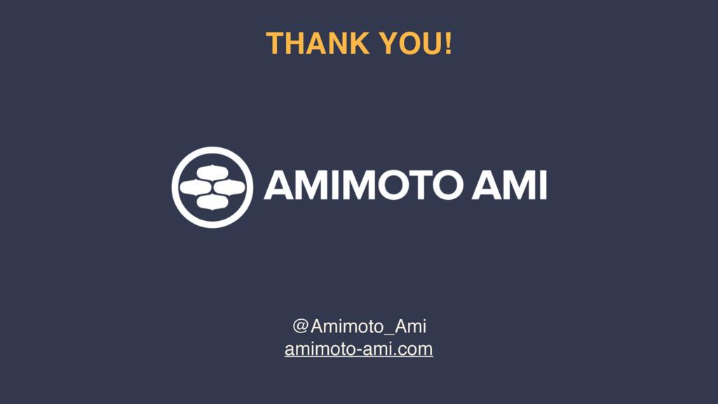 @Amimoto_Ami amimoto-ami.com THANK YOU!