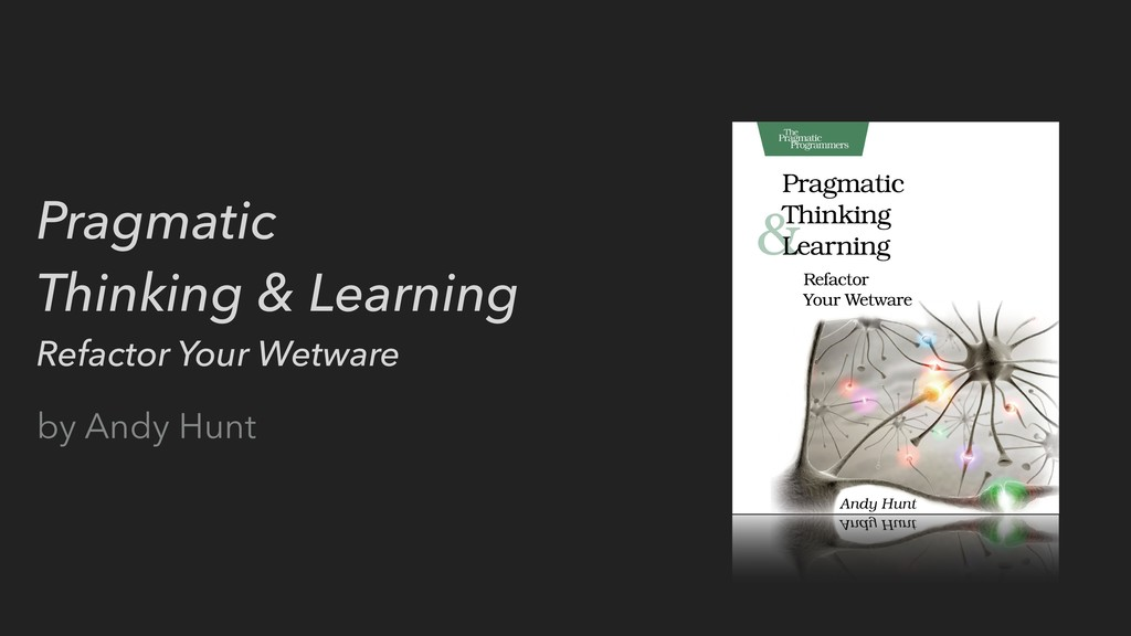 Pragmatic Thinking & Learning Refactor Your Wet...