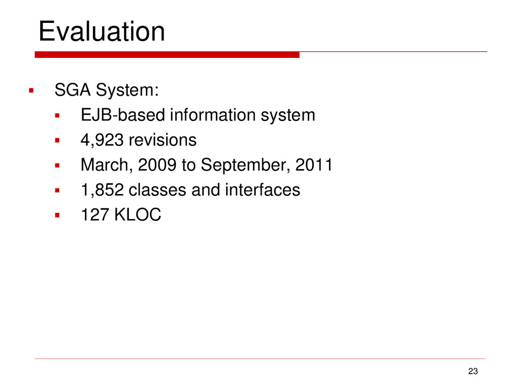 Evaluation 23  SGA System:  EJB-based informa...