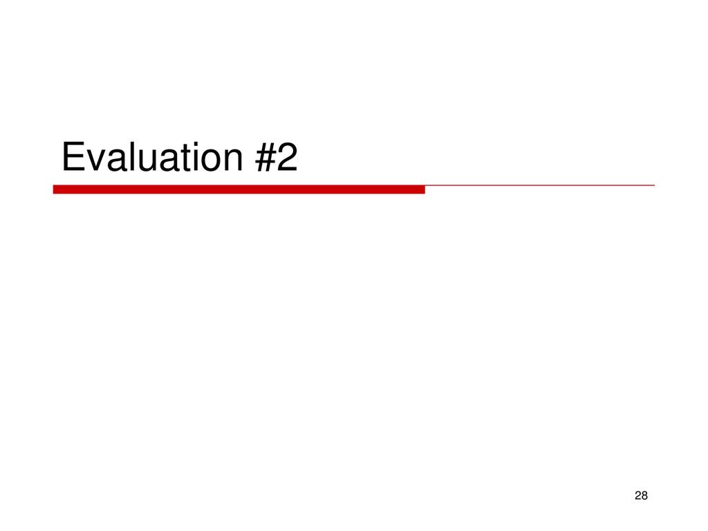 Evaluation #2 28