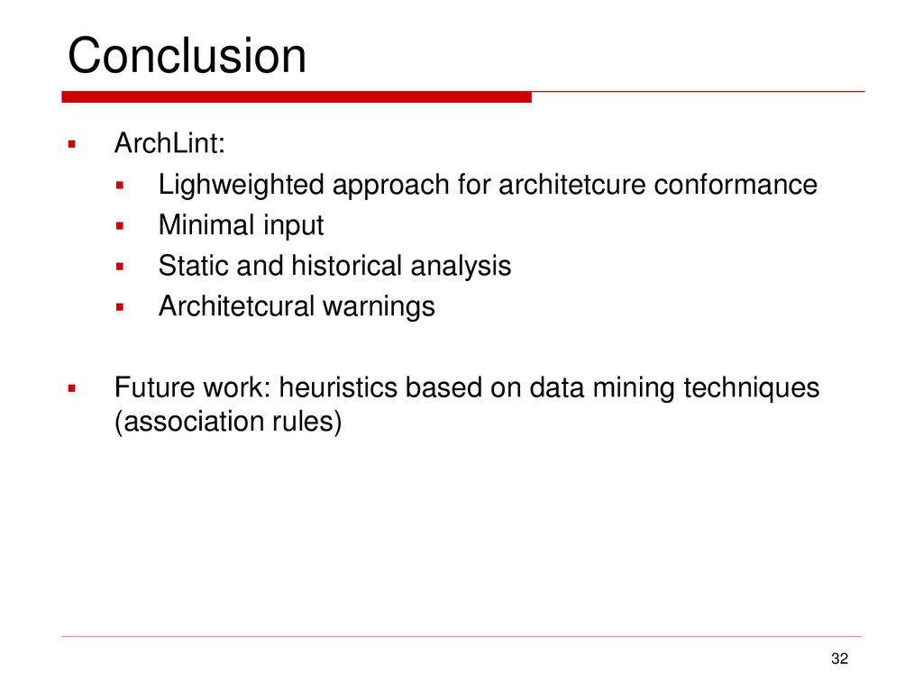 Conclusion  ArchLint:  Lighweighted approach ...