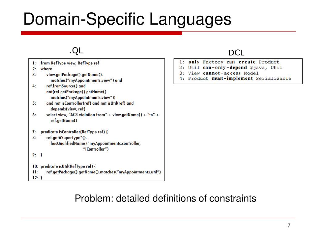 Domain-Specific Languages 7 .QL DCL Problem: de...
