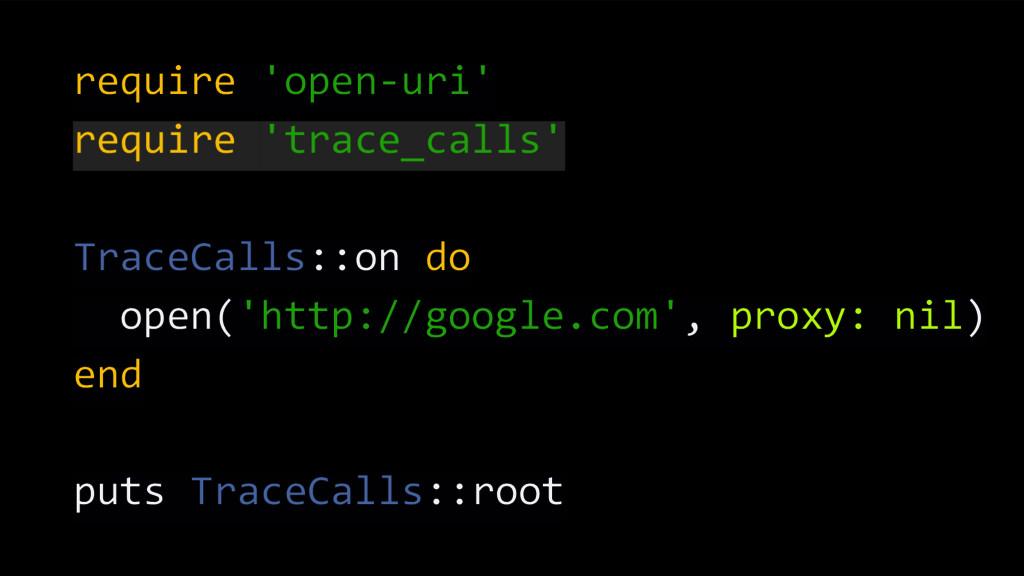 require 'open-uri' require 'trace_calls' TraceC...