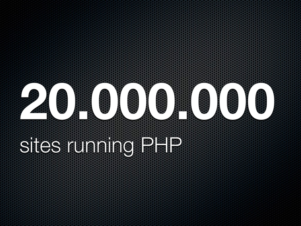 sites running PHP 20.000.000