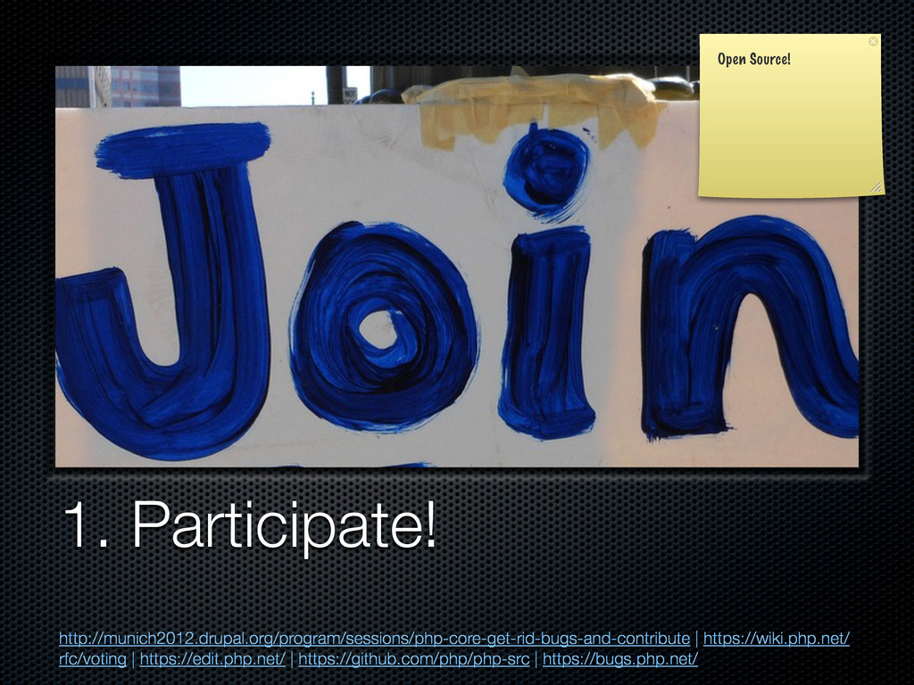 1. Participate! http://munich2012.drupal.org/pr...