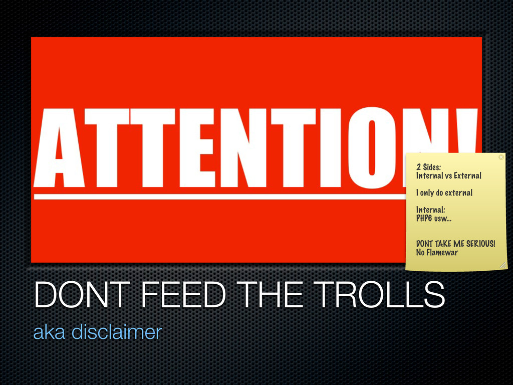 DONT FEED THE TROLLS aka disclaimer 2 Sides: In...