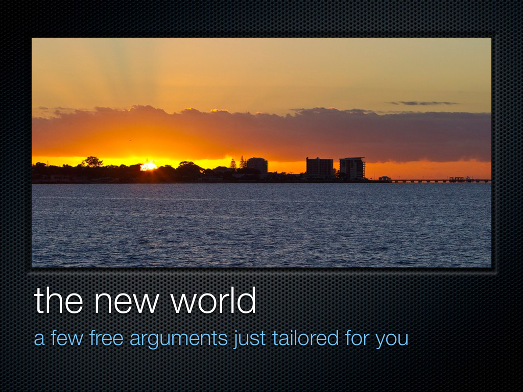 the new world a few free arguments just tailore...