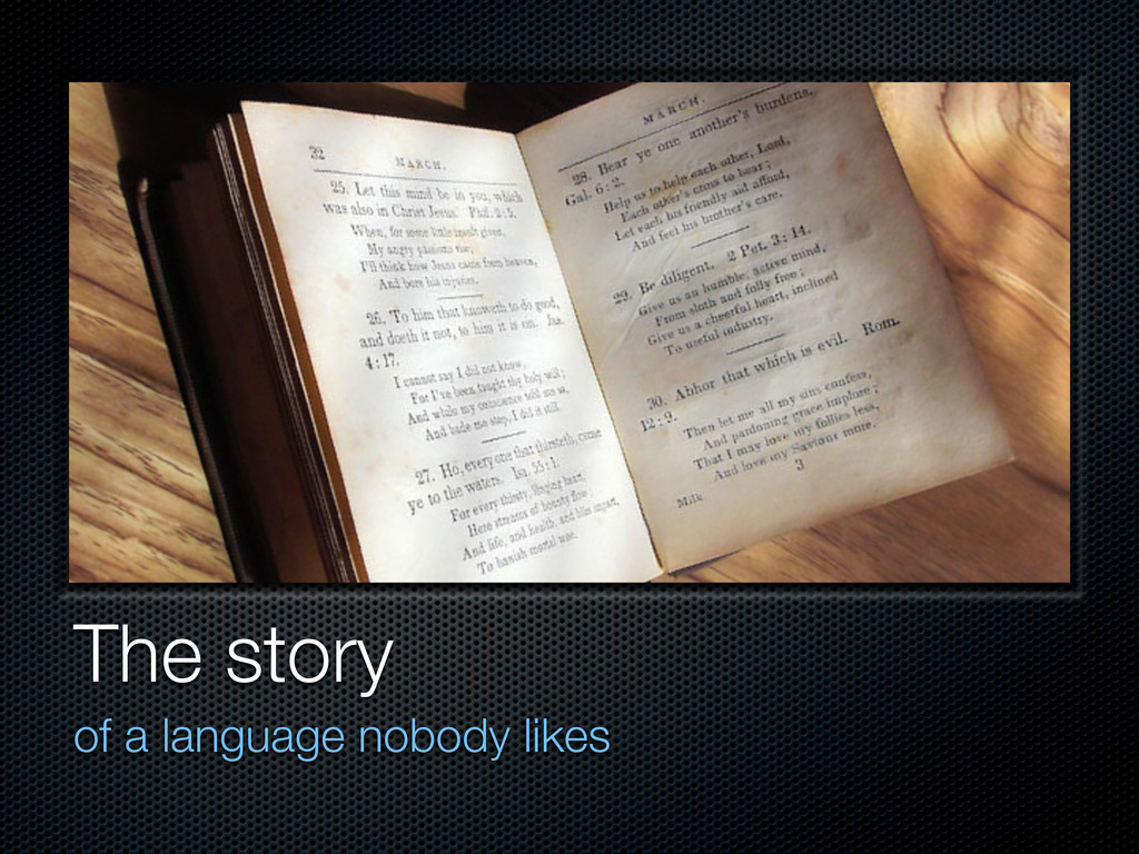 The story of a language nobody likes