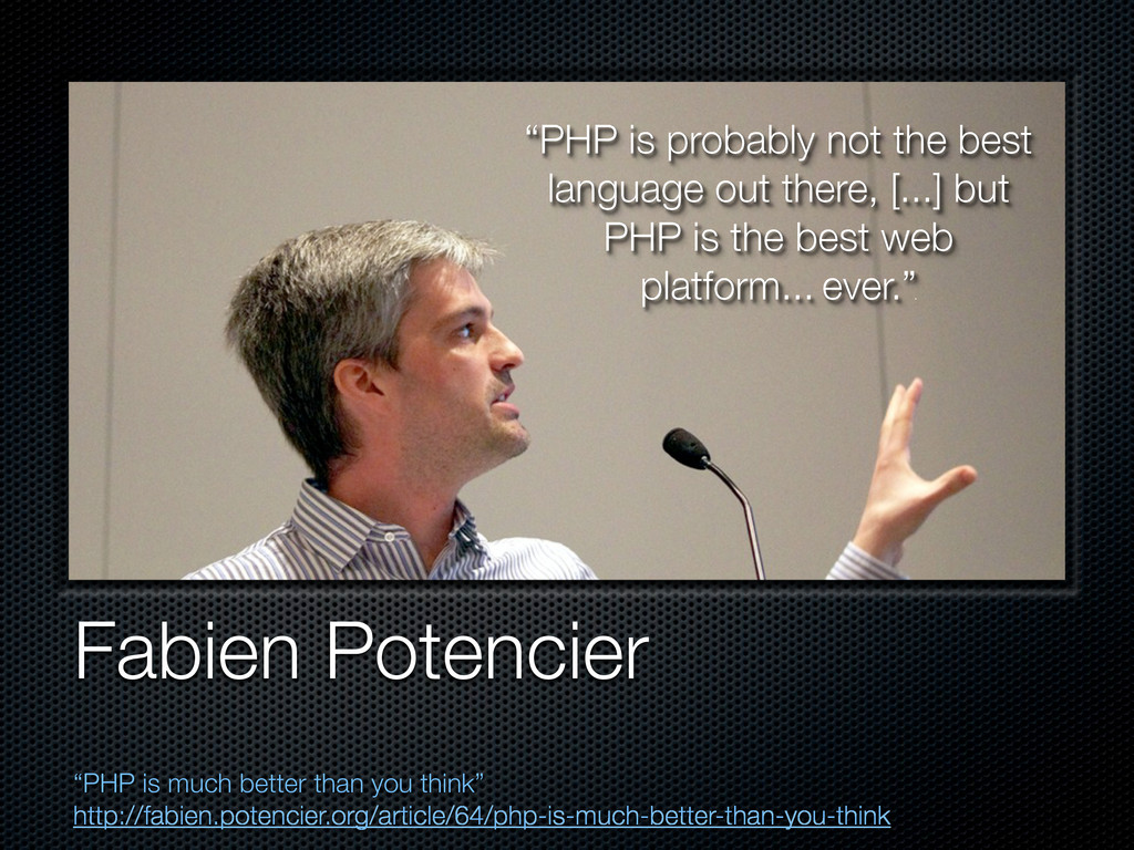 """Fabien Potencier """"PHP is much better than you t..."""