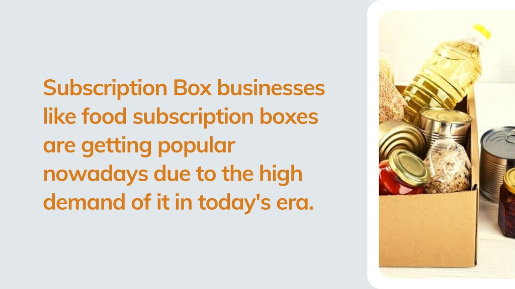Subscription Box businesses like food subscript...