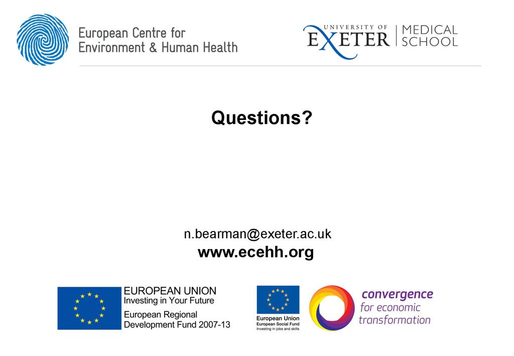 www.ecehh.org n.bearman@exeter.ac.uk Questions?