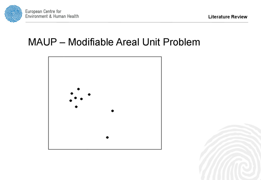 Literature Review MAUP – Modifiable Areal Unit ...