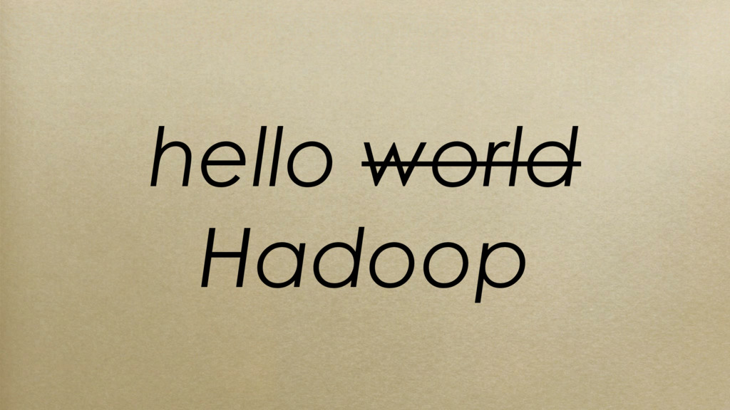 hello world Hadoop