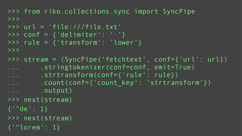 >>> from riko.collections.sync import SyncPipe ...