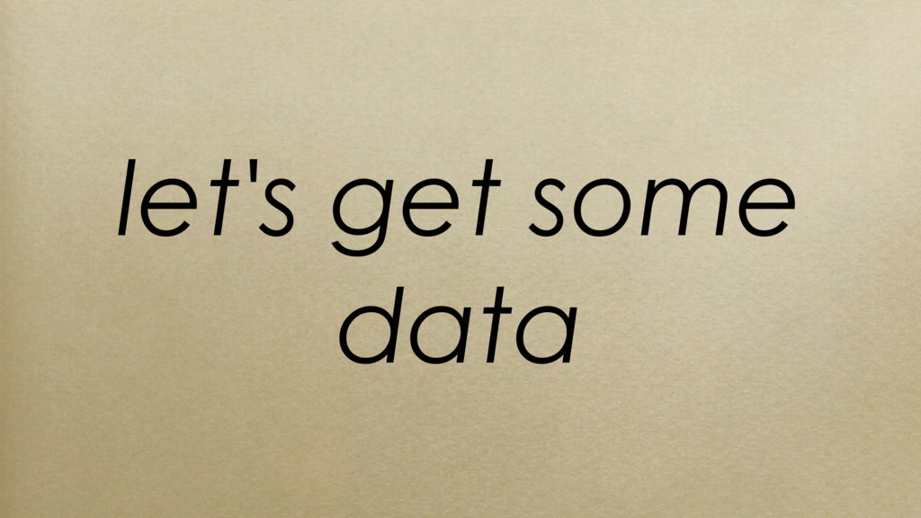 let's get some data
