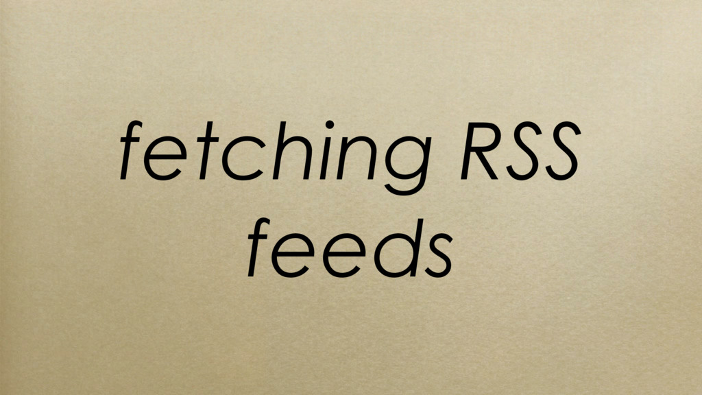 fetching RSS feeds