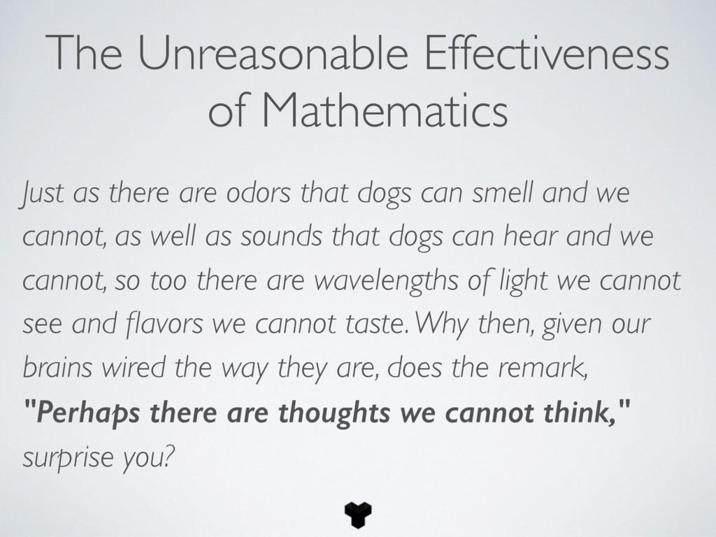 The Unreasonable Effectiveness of Mathematics J...