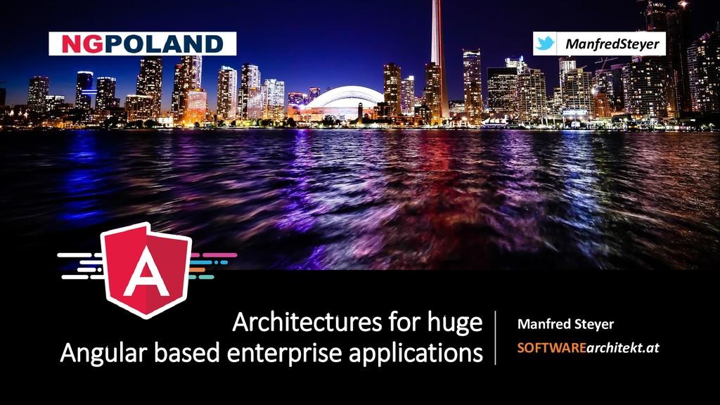 @ManfredSteyer Architectures for huge Angular b...