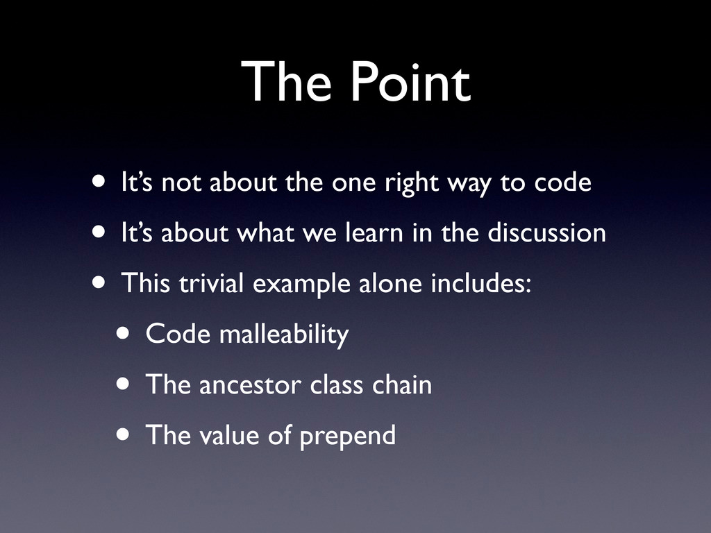 The Point • It's not about the one right way to...