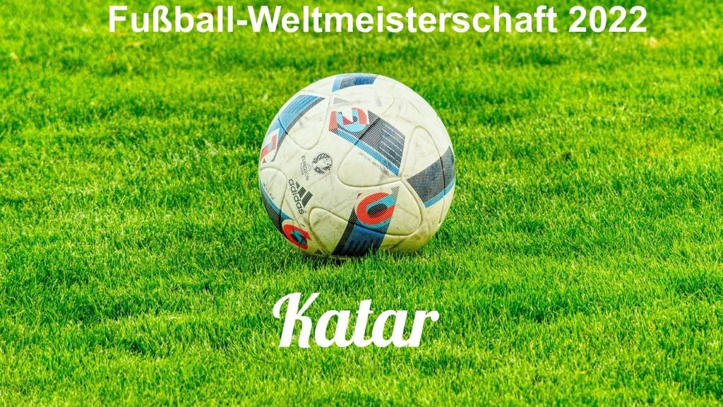 Fußball-Weltmeisterschaft 2022 Katar