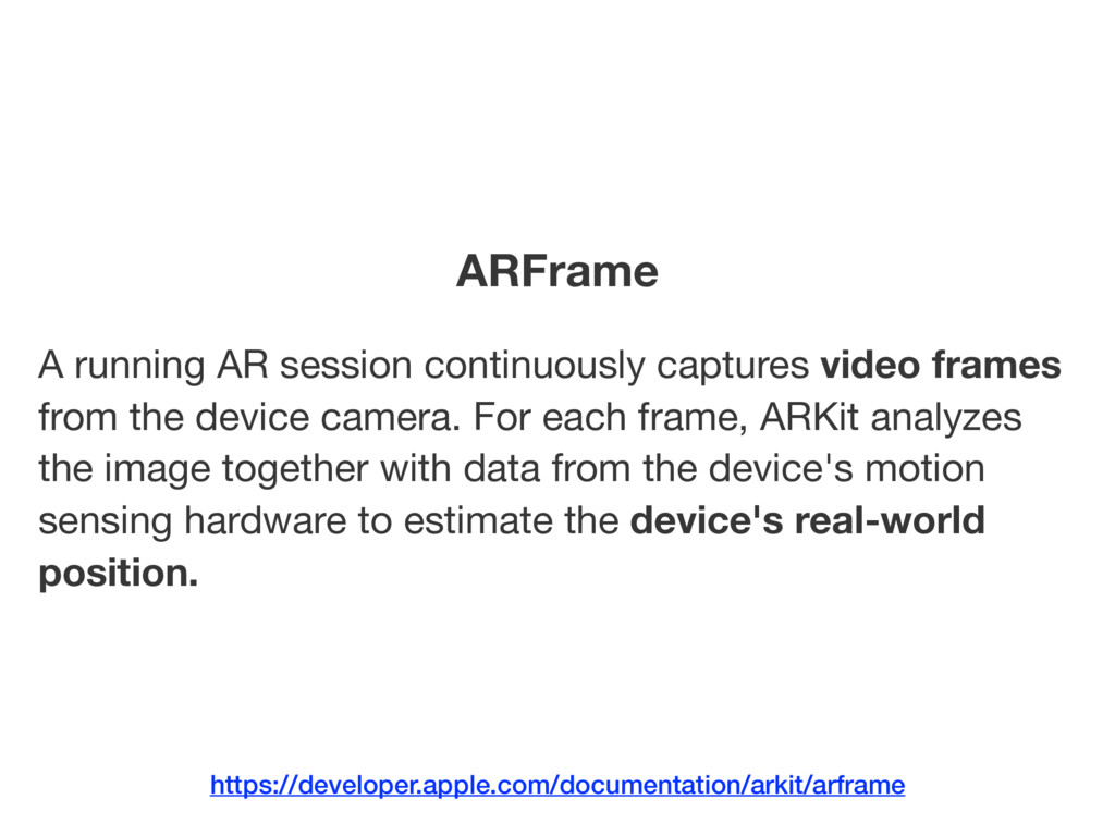 A running AR session continuously captures vide...