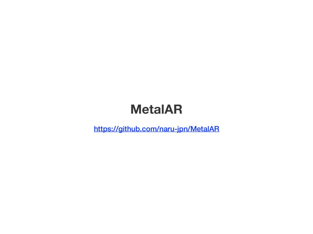 MetalAR https://github.com/naru-jpn/MetalAR