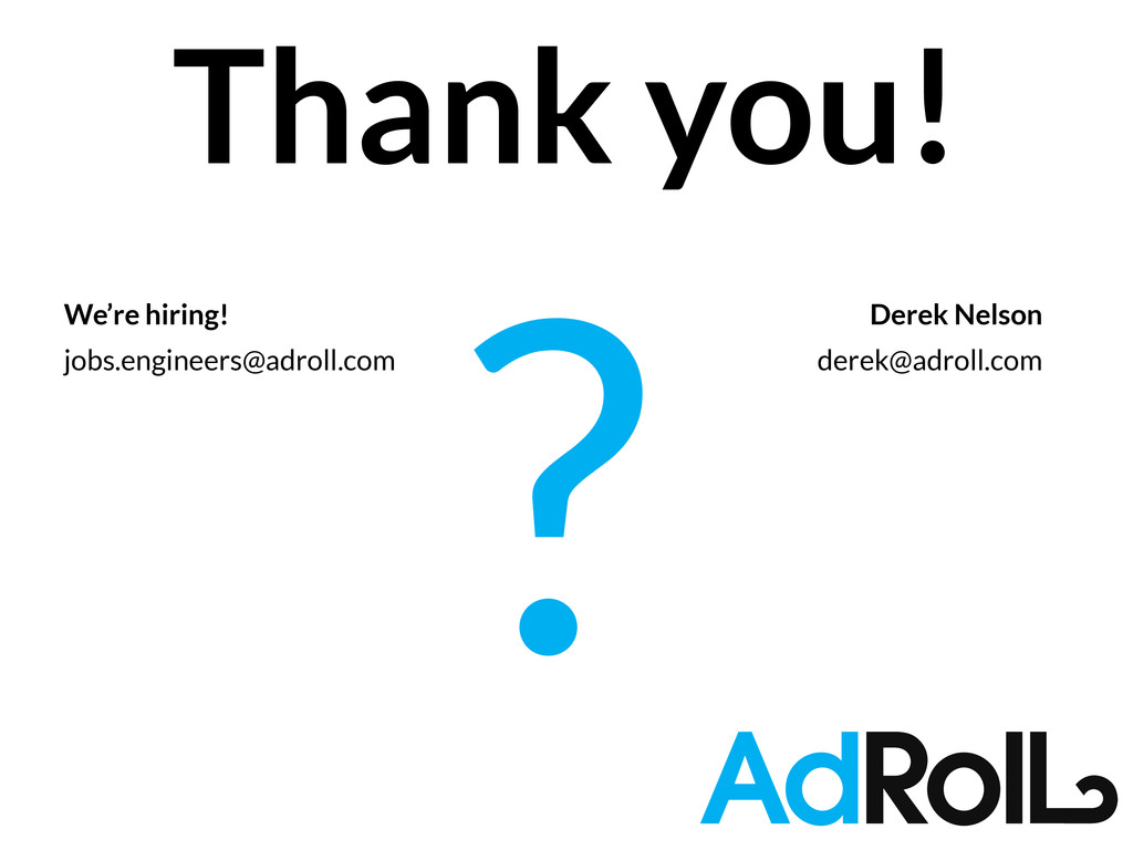 ? jobs.engineers@adroll.com Thank you! We're...
