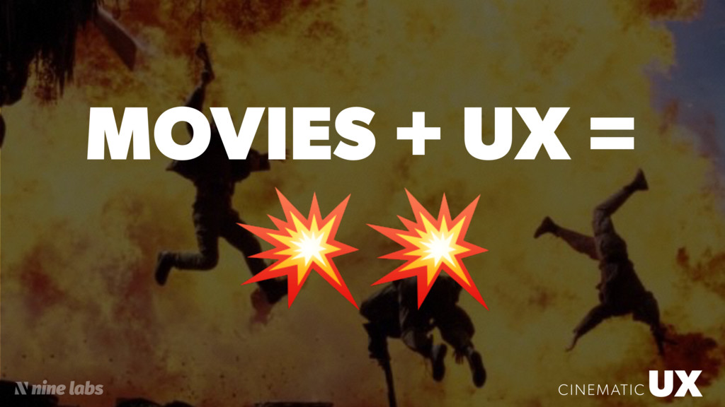 UX CINEMATIC MOVIES + UX =