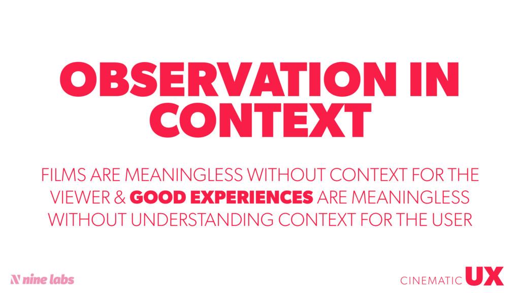@sbradweaver OBSERVATION IN CONTEXT UX CINEMATI...