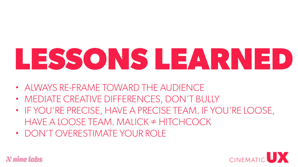 @sbradweaver LESSONS LEARNED UX CINEMATIC • ALW...