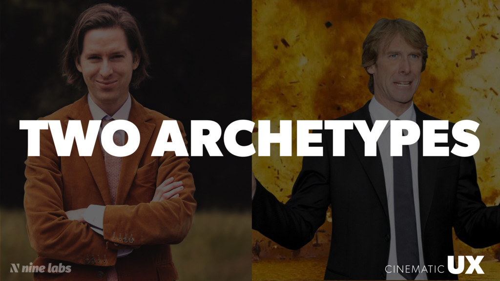 UX CINEMATIC UX CINEMATIC TWO ARCHETYPES