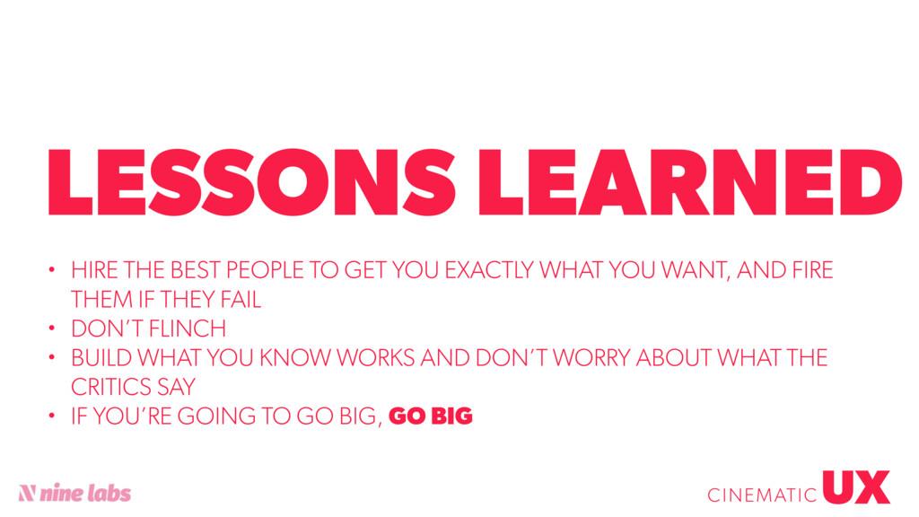 @sbradweaver LESSONS LEARNED UX CINEMATIC • HIR...