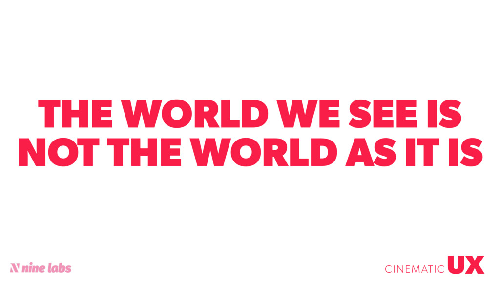 @sbradweaver THE WORLD WE SEE IS NOT THE WORLD ...