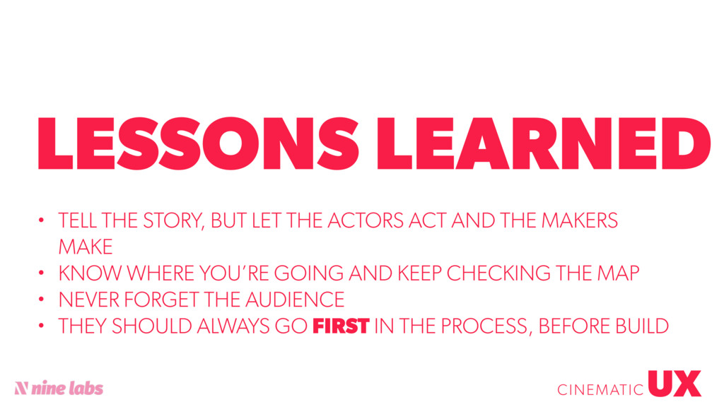 @sbradweaver LESSONS LEARNED UX CINEMATIC • TEL...