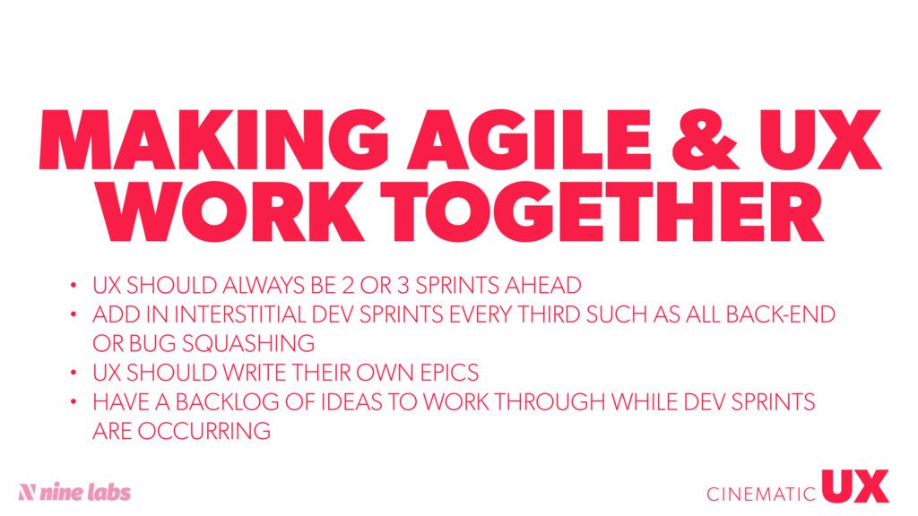 MAKING AGILE & UX WORK TOGETHER UX CINEMATIC • ...