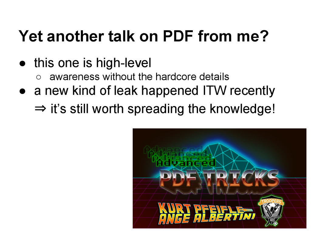 Yet another talk on PDF from me? ● this one is ...