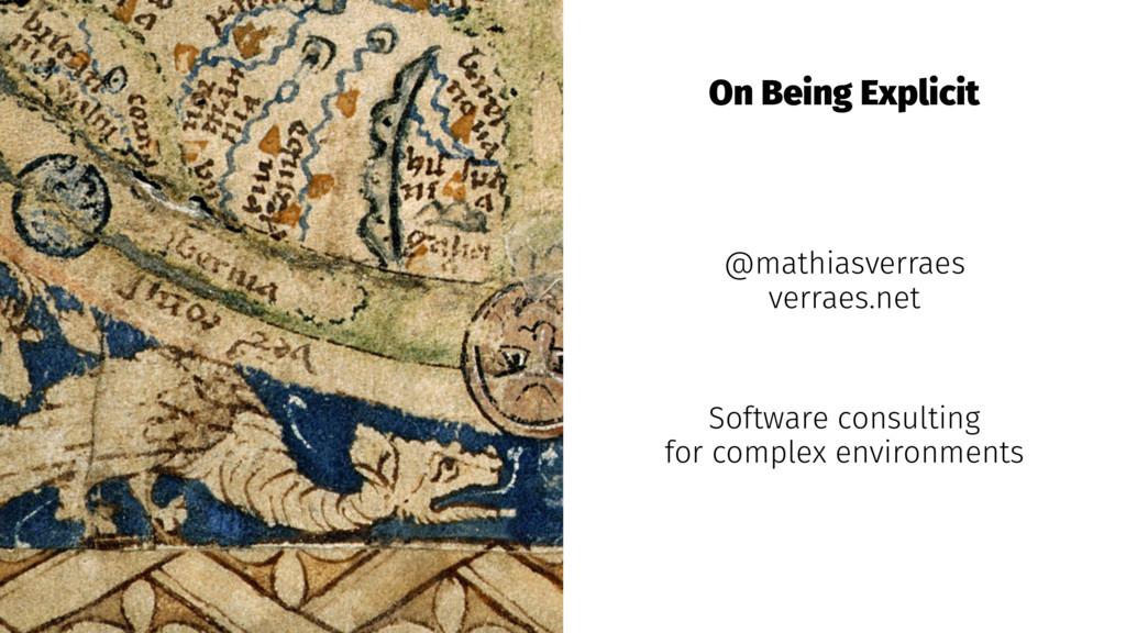 On Being Explicit @mathiasverraes verraes.net S...