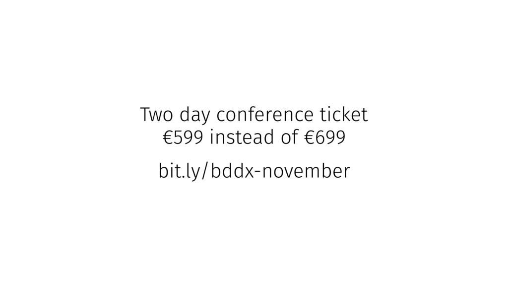Two day conference ticket €599 instead of €699 ...