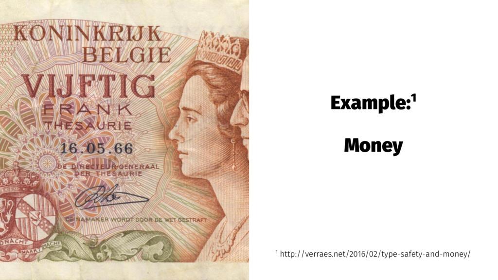 Example:1 Money 1 http://verraes.net/2016/02/ty...