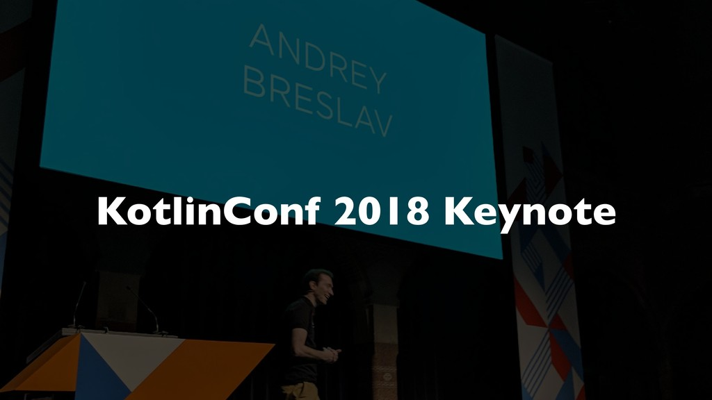KotlinConf 2018 Keynote