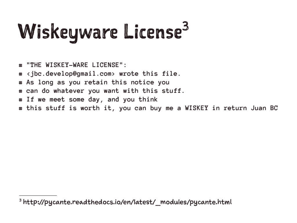 """Wiskeyware License3 # """"THE WISKEY-WARE LICENSE""""..."""