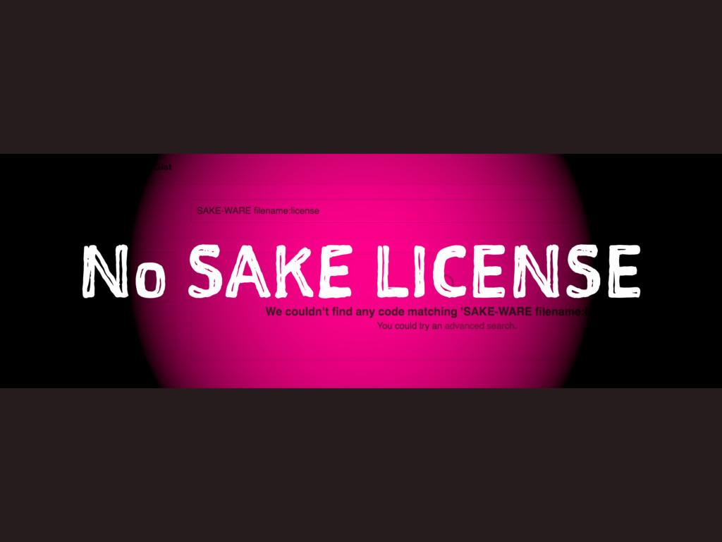 No SAKE LICENSE