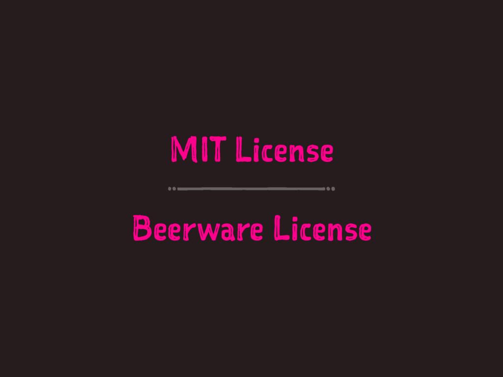 MIT License Beerware License