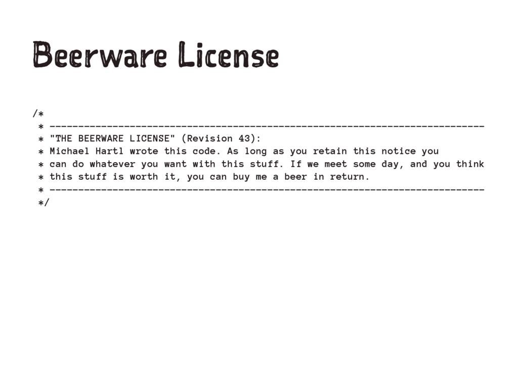 Beerware License /* * -------------------------...