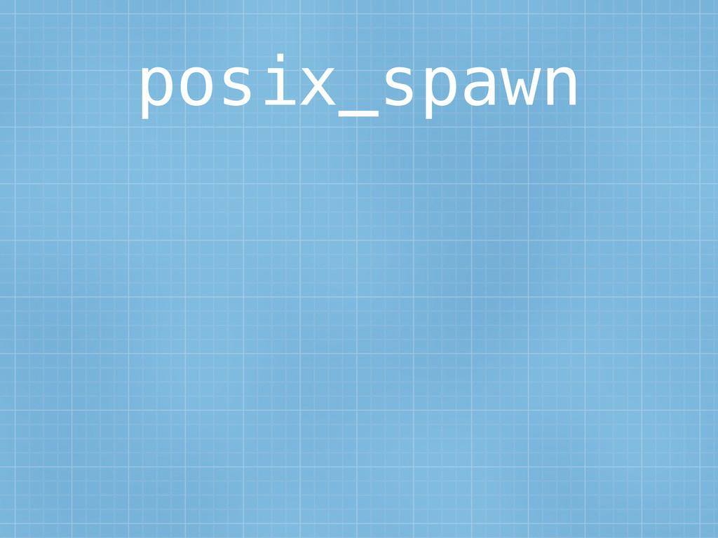 posix_spawn