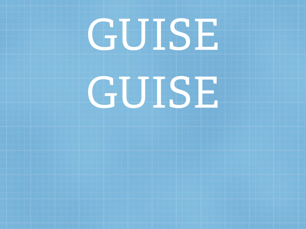 GUISE GUISE