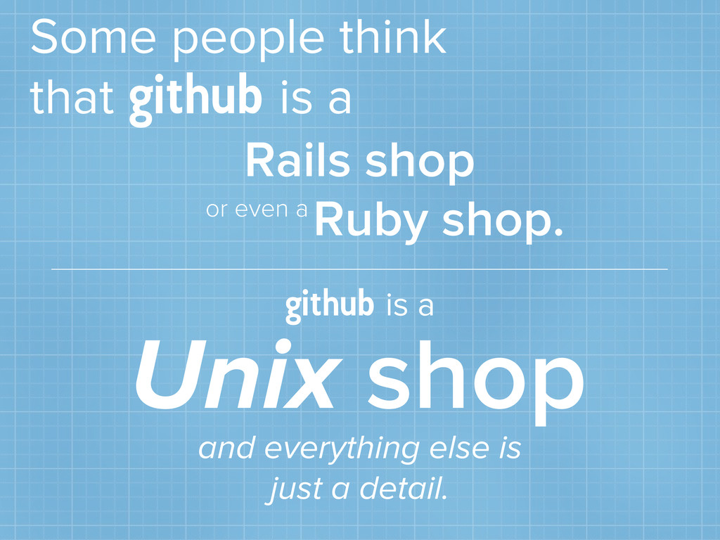 Some people think that github is a Rails shop R...