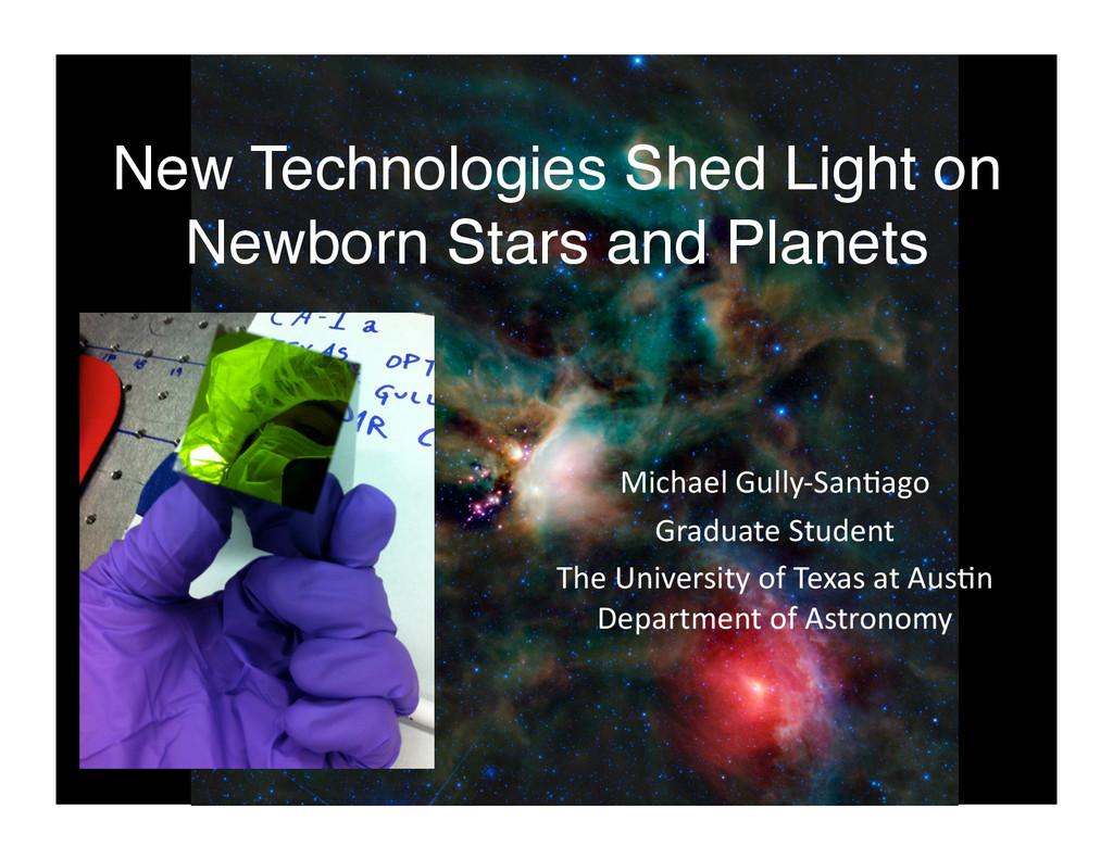 New Technologies Shed Light on Newborn Stars an...