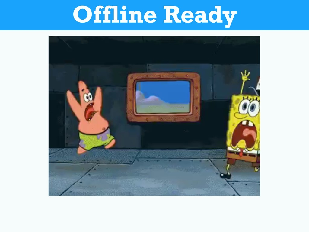 Offline Ready