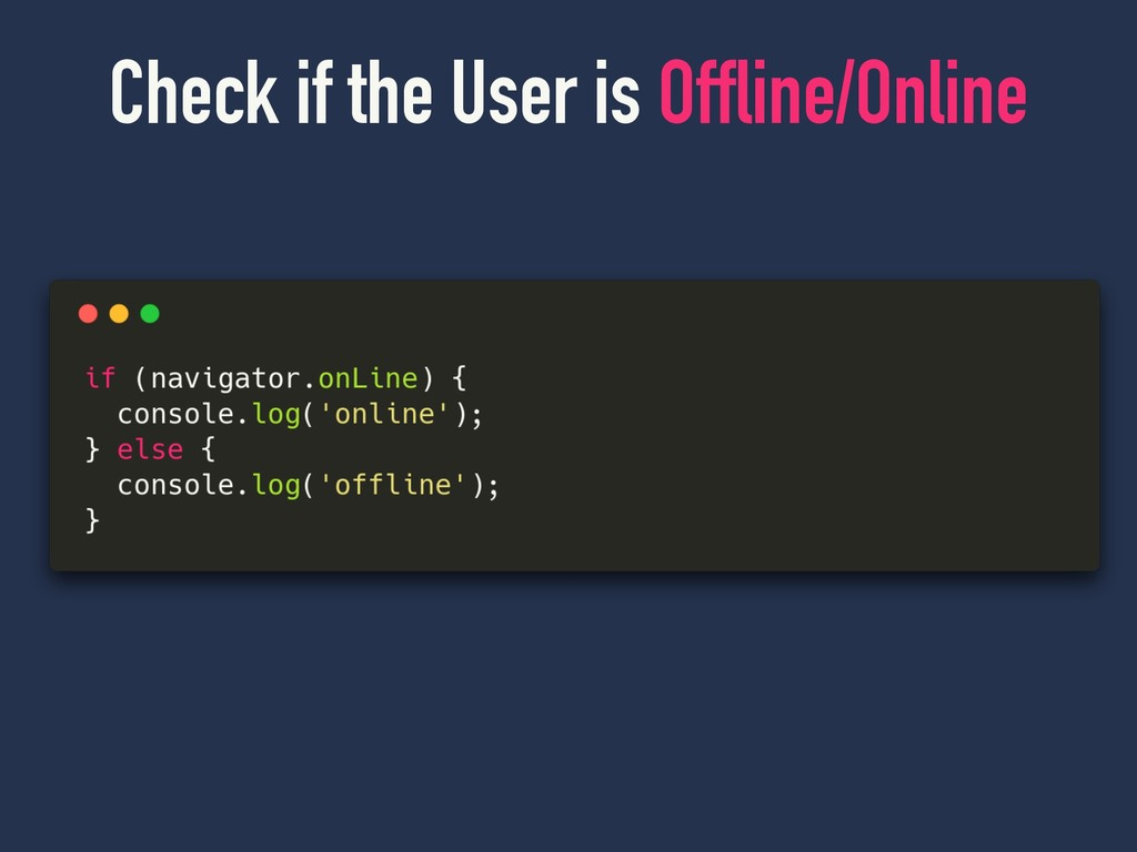 Offline-ready Check if the User is Offline/Online